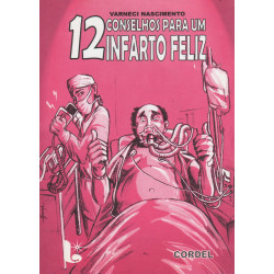 12 conselhos para um infarto feliz - Varneci Nascimento - Luzeiro, 2011