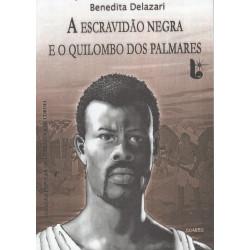 A Escravidão negra e o Quilombo dos Palmares - Luzeiro