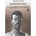 A Escravidão Negra e o Quilombo dos Palmares
