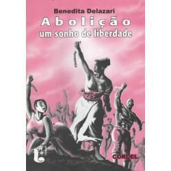 Abolição um sonho de liberdade - Luzeiro