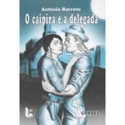 O caipira e a delegada - Antônio Barreto