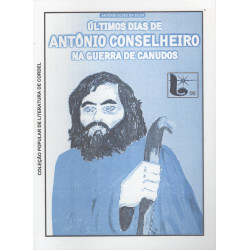 Últimos Dias de Antônio Conselheiro na Guerra de Canudos