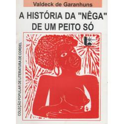 """A História da """"Nêga"""" de um Peito Só"""
