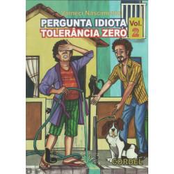 Pergunta Idiota, Tolerância Zero Volume 2