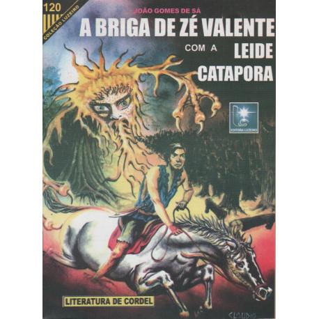 A Briga de Zé Valente com a Leide Catapora - Luzeiro