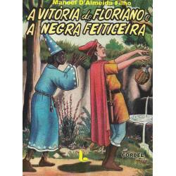 A Vitória de Floriano e a Negra Feiticeira - Luzeiro