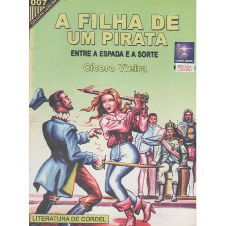 A Filha de um Pirata Entre a Espada e a Sorte - Luzeiro