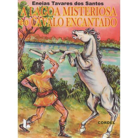 A Lagoa Misteriosa e o Cavalo Encantado - Luzeiro